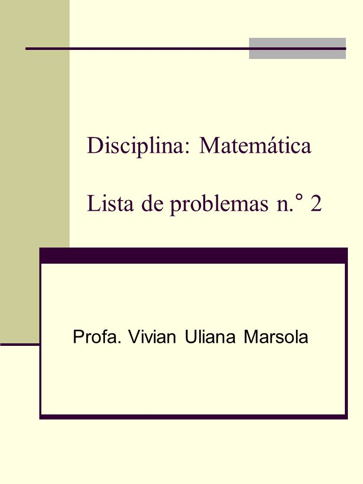 Disciplina: Matemática Lista de problemas n.° 2