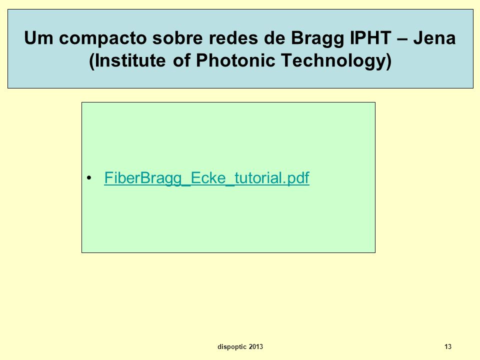 Um compacto sobre redes de Bragg IPHT – Jena (Institute of Photonic Technology)