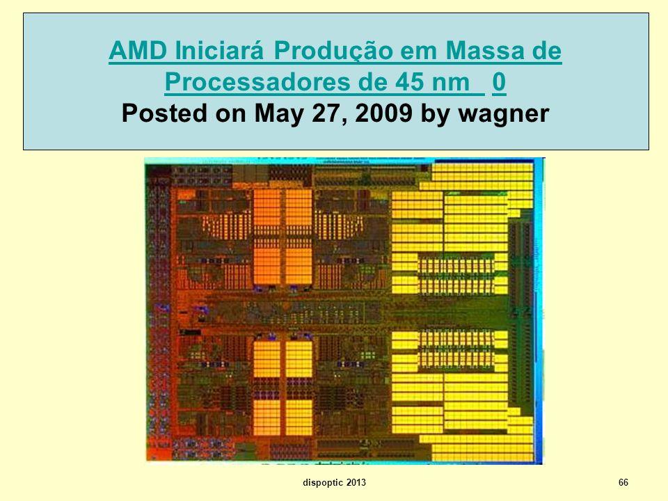 AMD Iniciará Produção em Massa de Processadores de 45 nm 0 Posted on May 27, 2009 by wagner