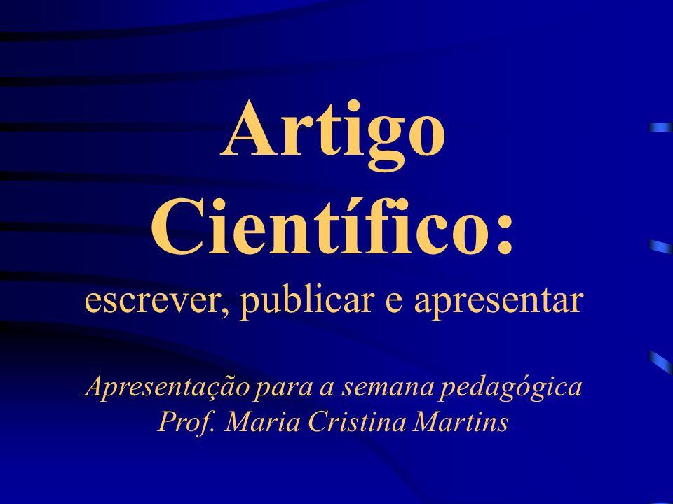 Artigo Científico: escrever, publicar e apresentar