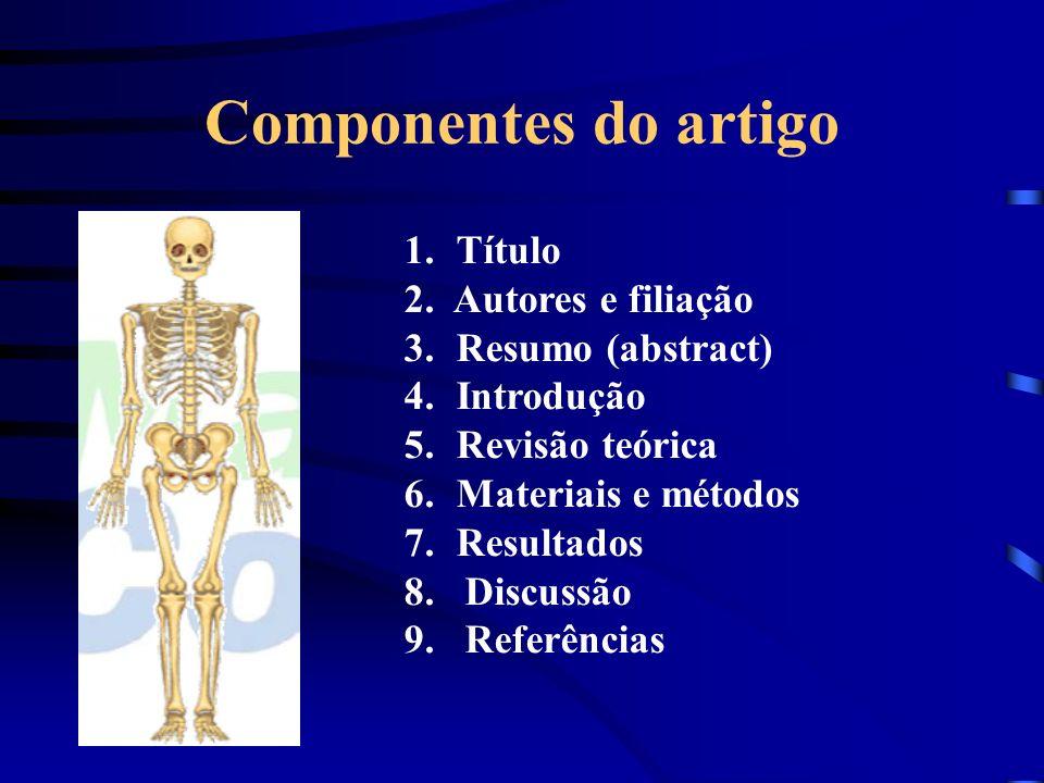 Componentes do artigo Título 2. Autores e filiação Resumo (abstract)