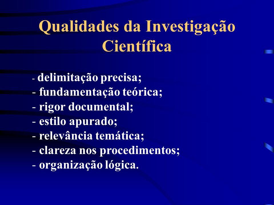 Qualidades da Investigação Científica