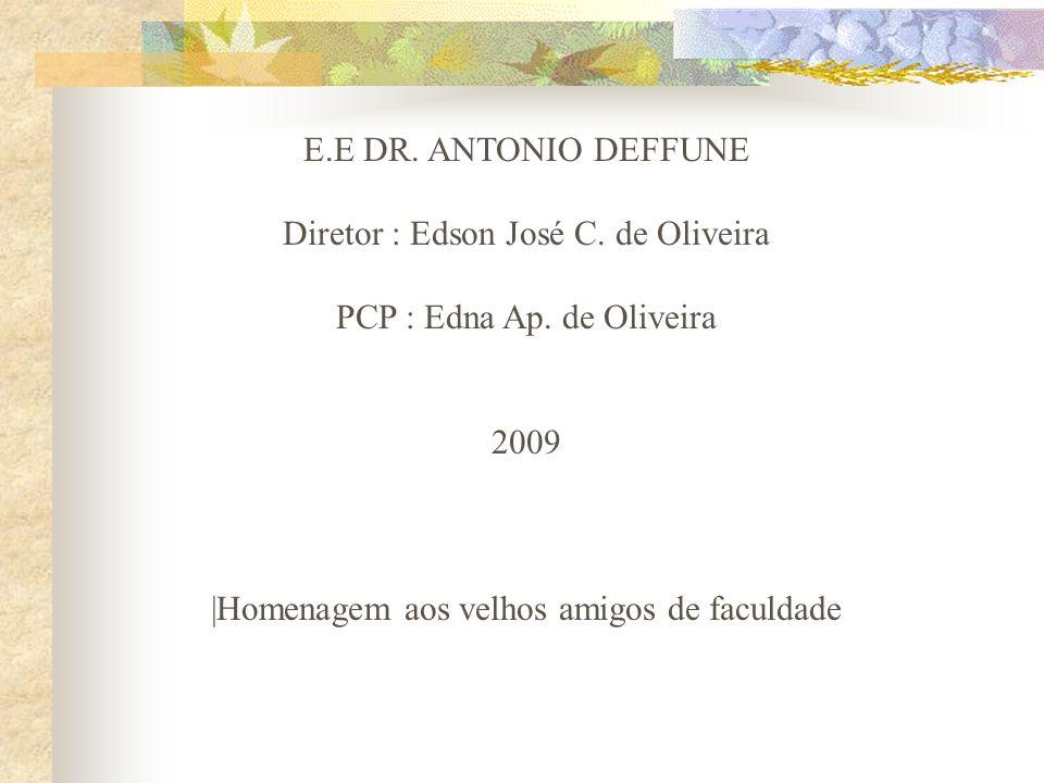 Diretor : Edson José C. de Oliveira PCP : Edna Ap. de Oliveira