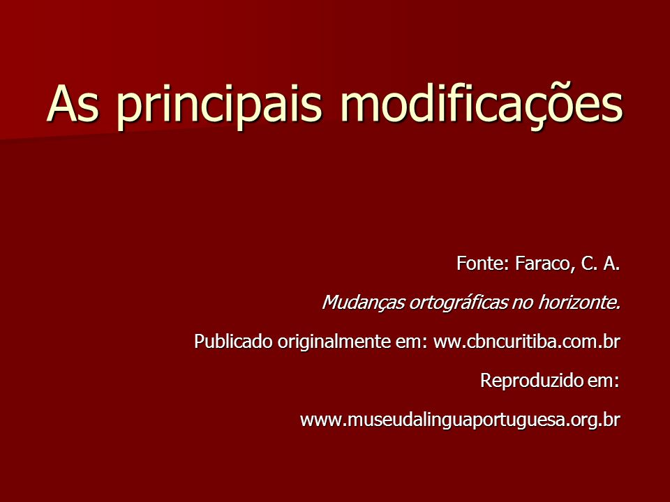 As principais modificações