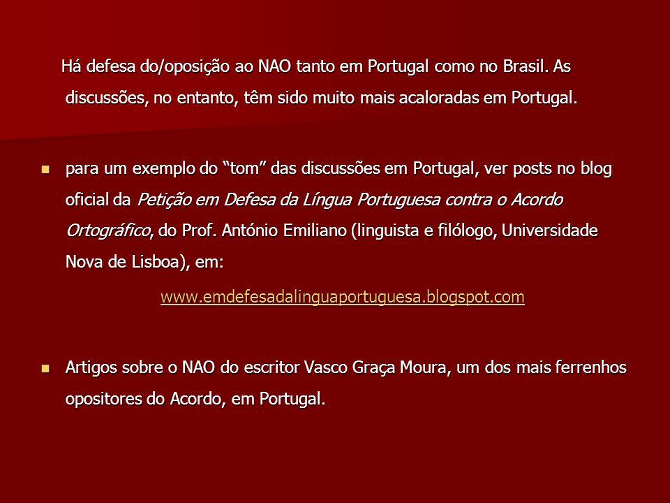 Há defesa do/oposição ao NAO tanto em Portugal como no Brasil