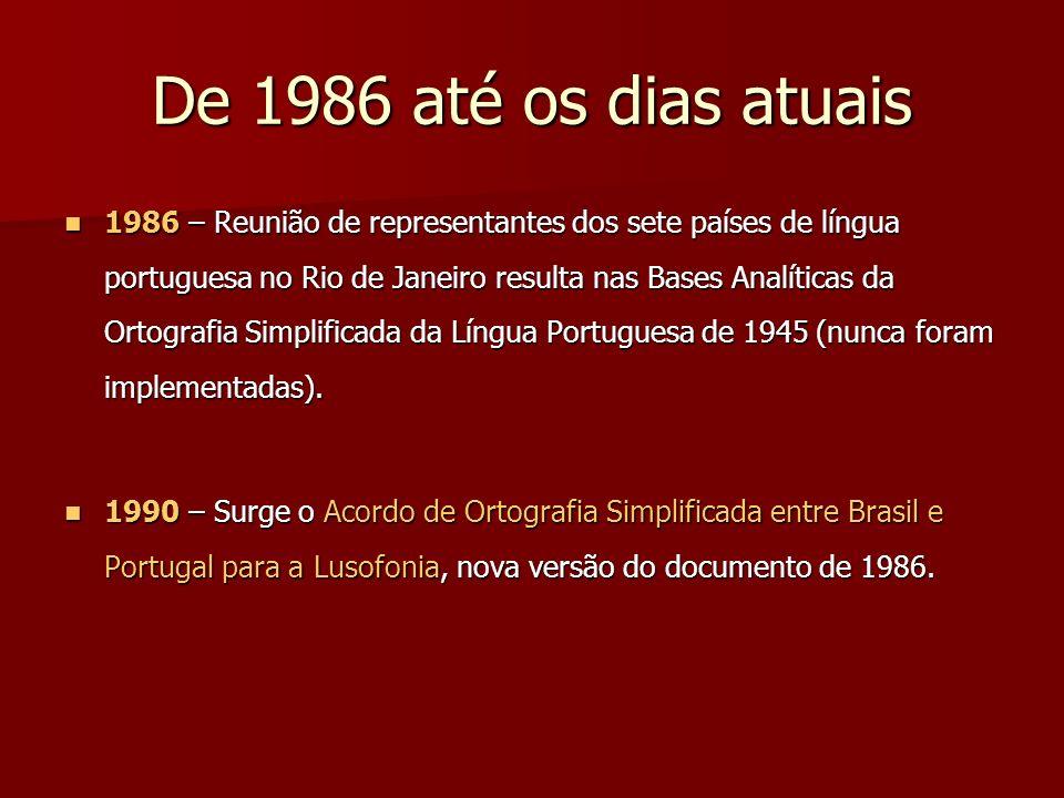 De 1986 até os dias atuais