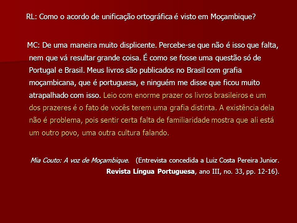 RL: Como o acordo de unificação ortográfica é visto em Moçambique