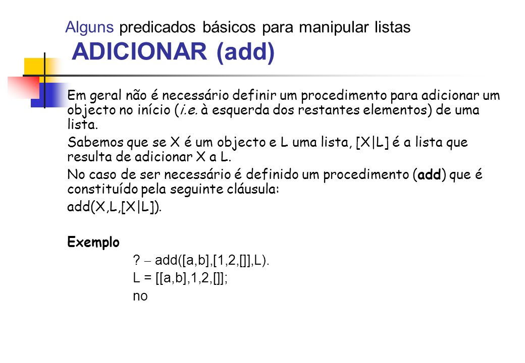 Alguns predicados básicos para manipular listas ADICIONAR (add)