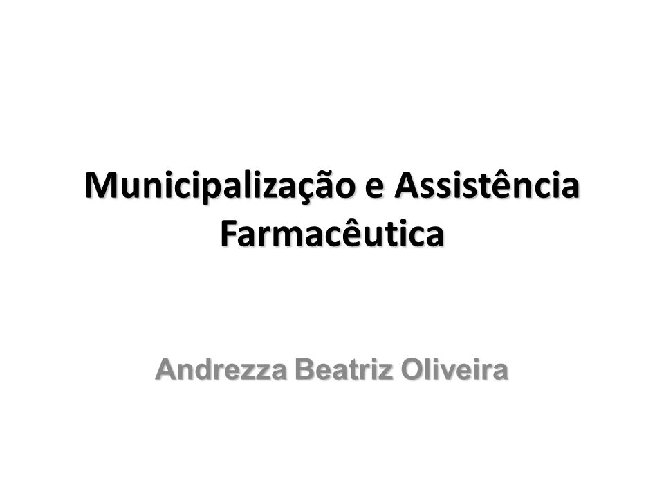 Municipalização e Assistência Farmacêutica