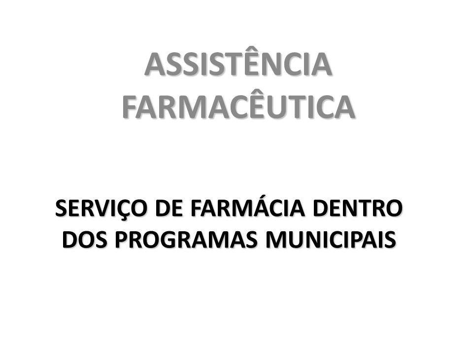 SERVIÇO DE FARMÁCIA DENTRO DOS PROGRAMAS MUNICIPAIS