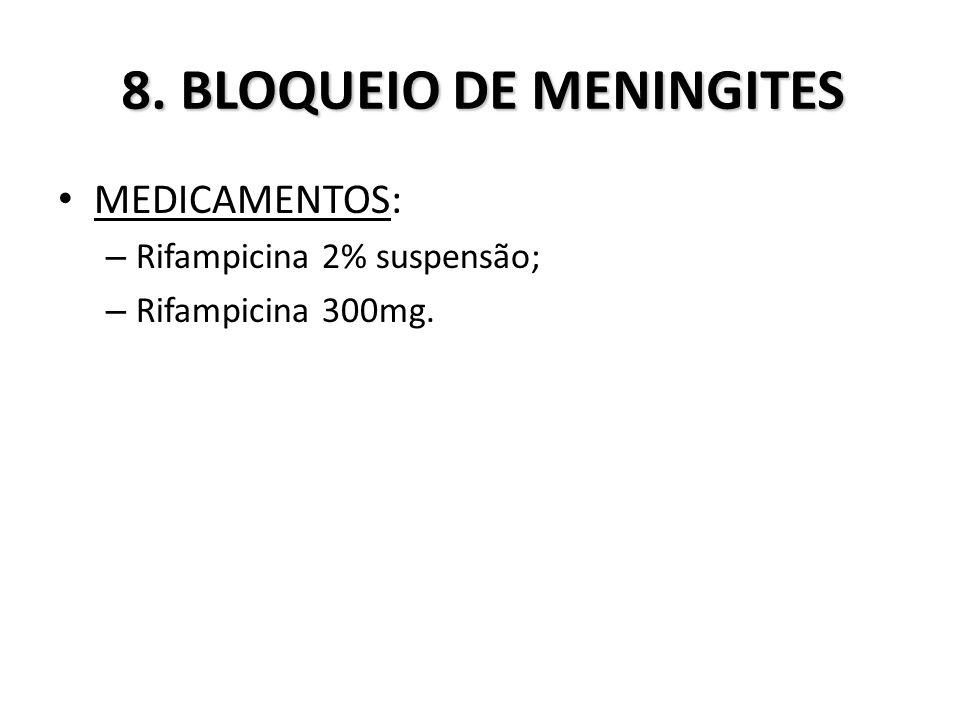 8. BLOQUEIO DE MENINGITES