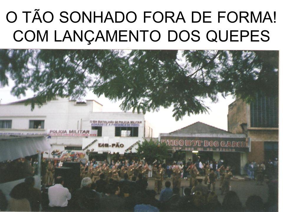 O TÃO SONHADO FORA DE FORMA! COM LANÇAMENTO DOS QUEPES