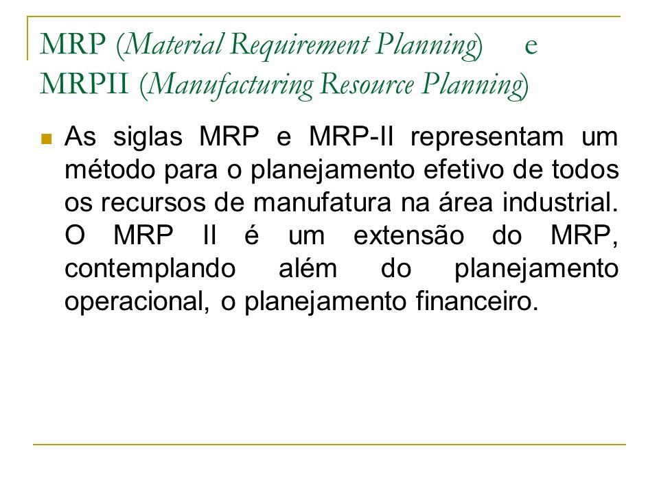 MRP (Material Requirement Planning) e MRPII (Manufacturing Resource Planning)