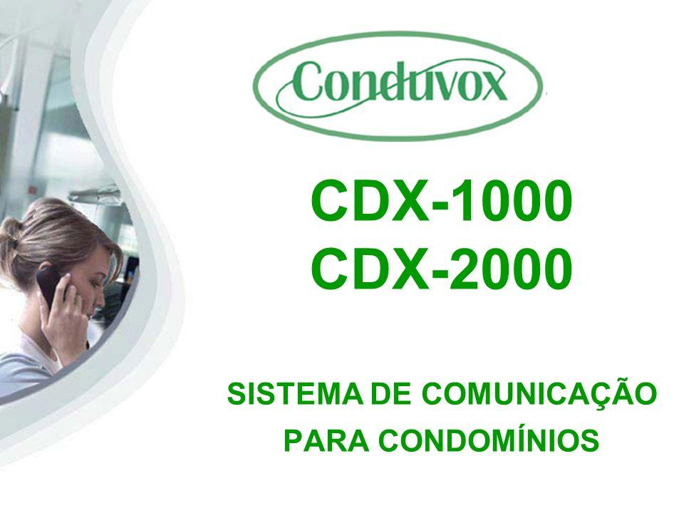 CDX-1000 CDX-2000 SISTEMA DE COMUNICAÇÃO PARA CONDOMÍNIOS
