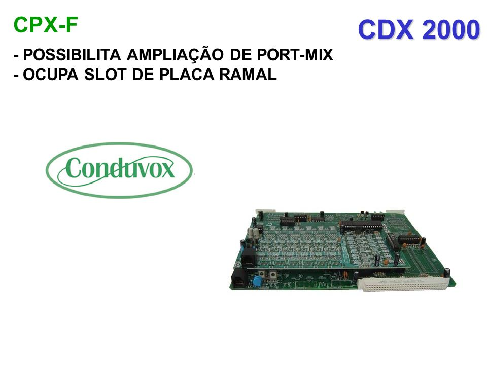 CDX 2000 CPX-F - POSSIBILITA AMPLIAÇÃO DE PORT-MIX