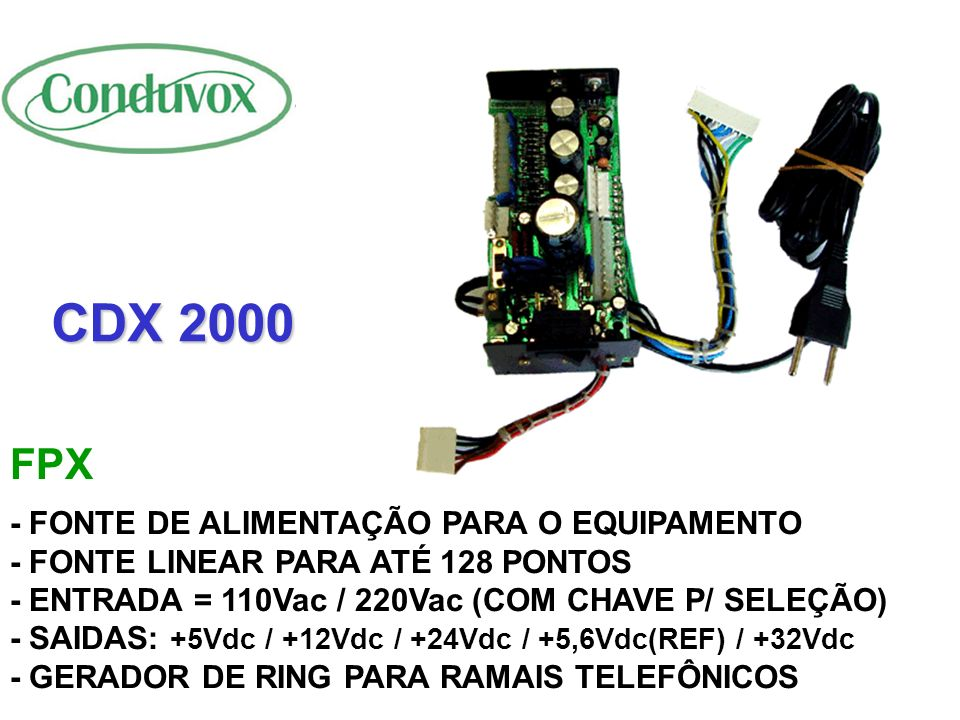 CDX 2000 FPX - FONTE DE ALIMENTAÇÃO PARA O EQUIPAMENTO