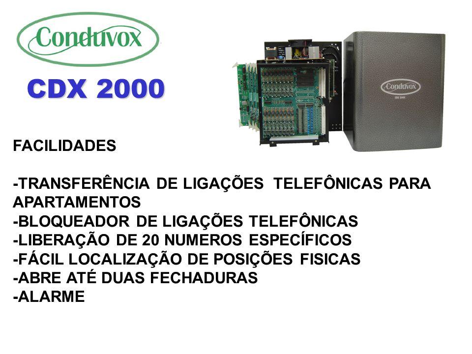 CDX 2000 FACILIDADES. -TRANSFERÊNCIA DE LIGAÇÕES TELEFÔNICAS PARA APARTAMENTOS. -BLOQUEADOR DE LIGAÇÕES TELEFÔNICAS.