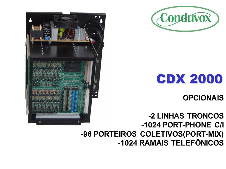 CDX 2000 OPCIONAIS -2 LINHAS TRONCOS -1024 PORT-PHONE C/I