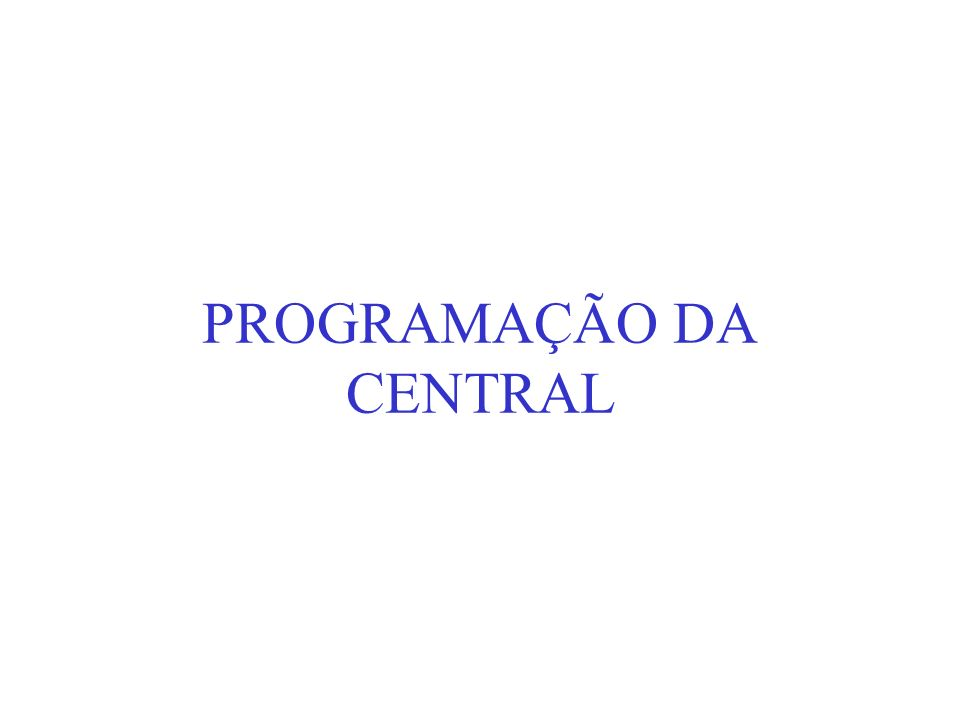 PROGRAMAÇÃO DA CENTRAL