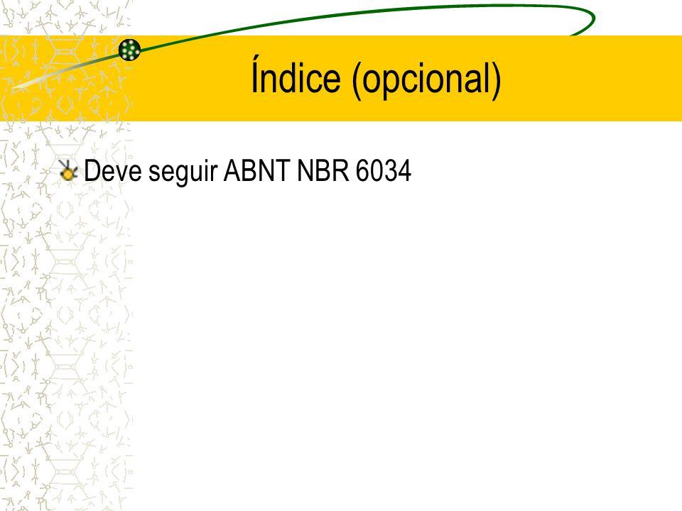 Índice (opcional) Deve seguir ABNT NBR 6034