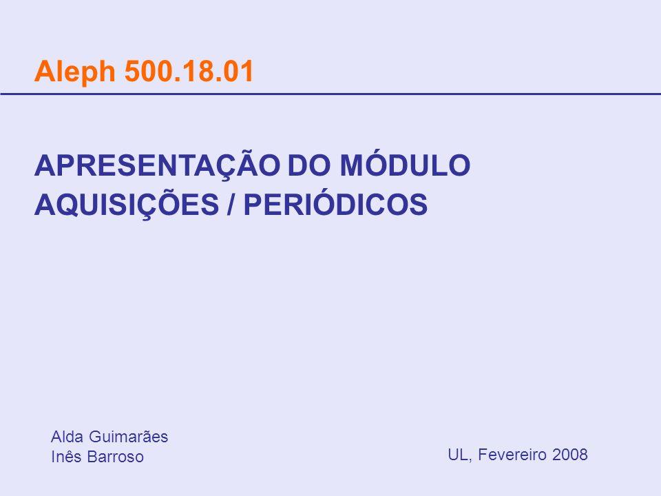 APRESENTAÇÃO DO MÓDULO AQUISIÇÕES / PERIÓDICOS