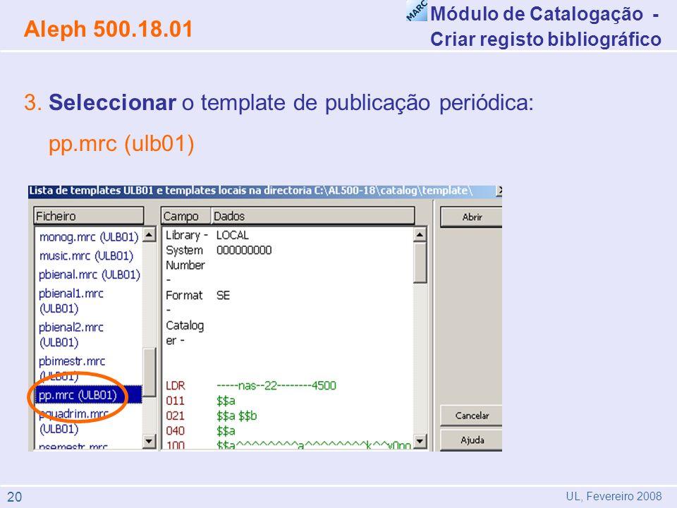 3. Seleccionar o template de publicação periódica: pp.mrc (ulb01)