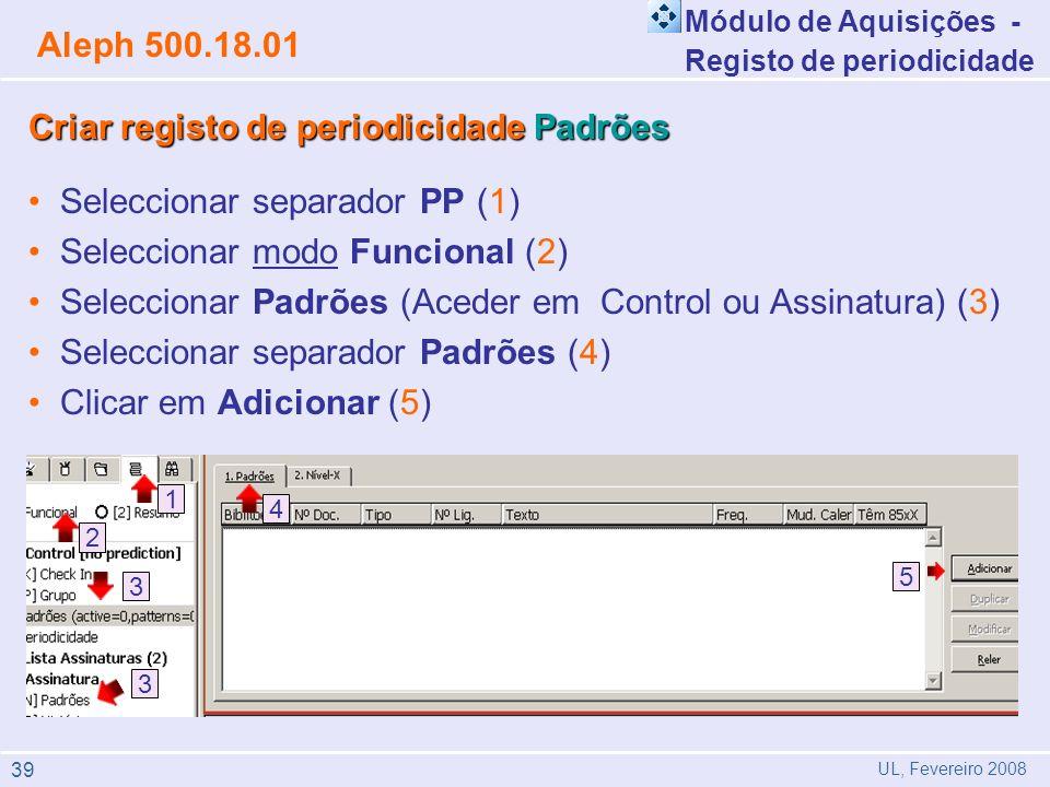 Criar registo de periodicidade Padrões Seleccionar separador PP (1)