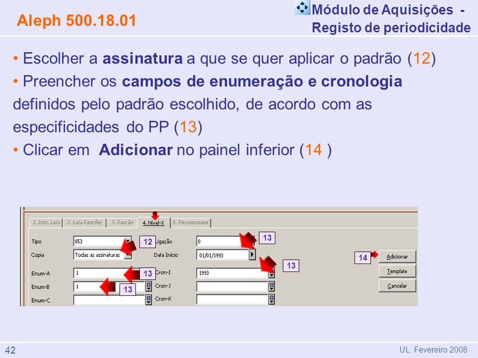 Escolher a assinatura a que se quer aplicar o padrão (12)