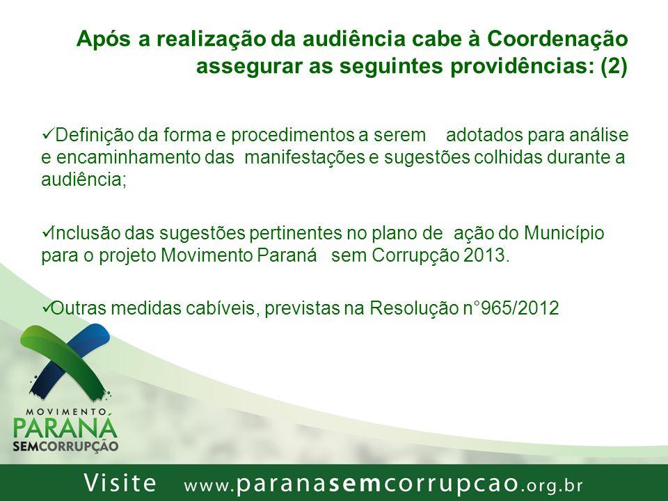 Após a realização da audiência cabe à Coordenação assegurar as seguintes providências: (2)