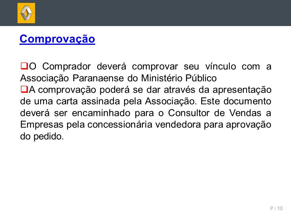 Comprovação O Comprador deverá comprovar seu vínculo com a Associação Paranaense do Ministério Público.