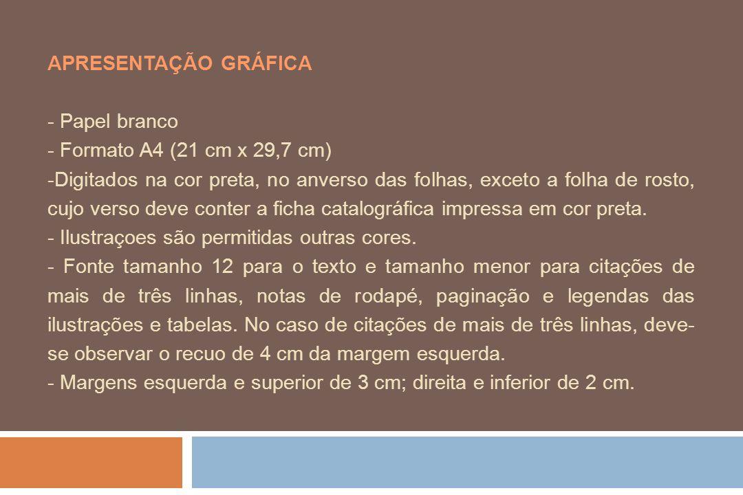 APRESENTAÇÃO GRÁFICA - Papel branco. - Formato A4 (21 cm x 29,7 cm)
