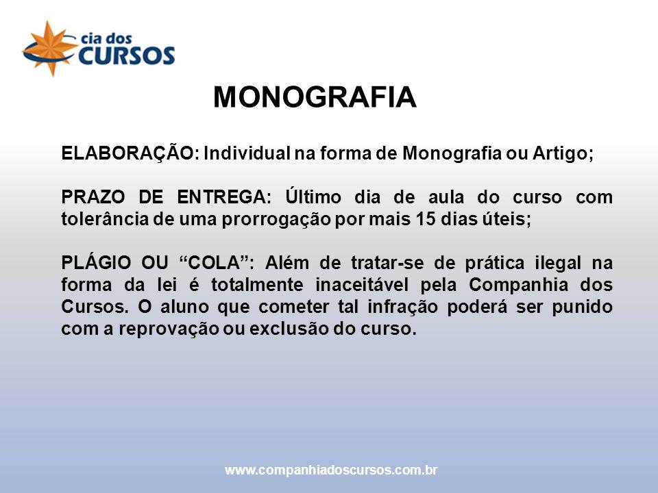 MONOGRAFIA ELABORAÇÃO: Individual na forma de Monografia ou Artigo;