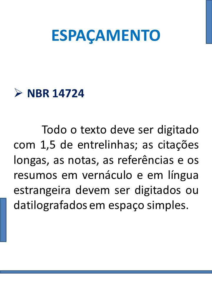 ESPAÇAMENTO NBR 14724.