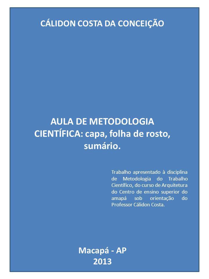 AULA DE METODOLOGIA CIENTÍFICA: capa, folha de rosto, sumário.
