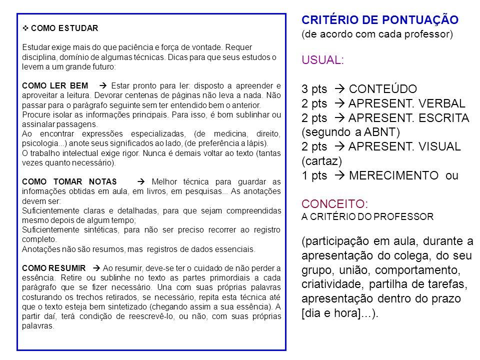 CRITÉRIO DE PONTUAÇÃO (de acordo com cada professor)