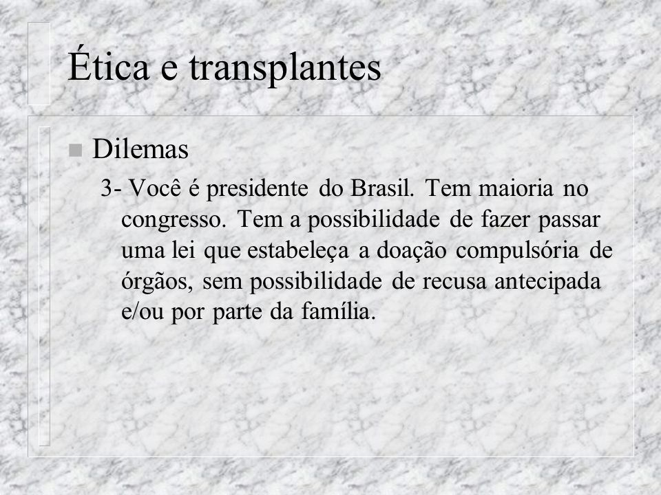 Ética e transplantes Dilemas