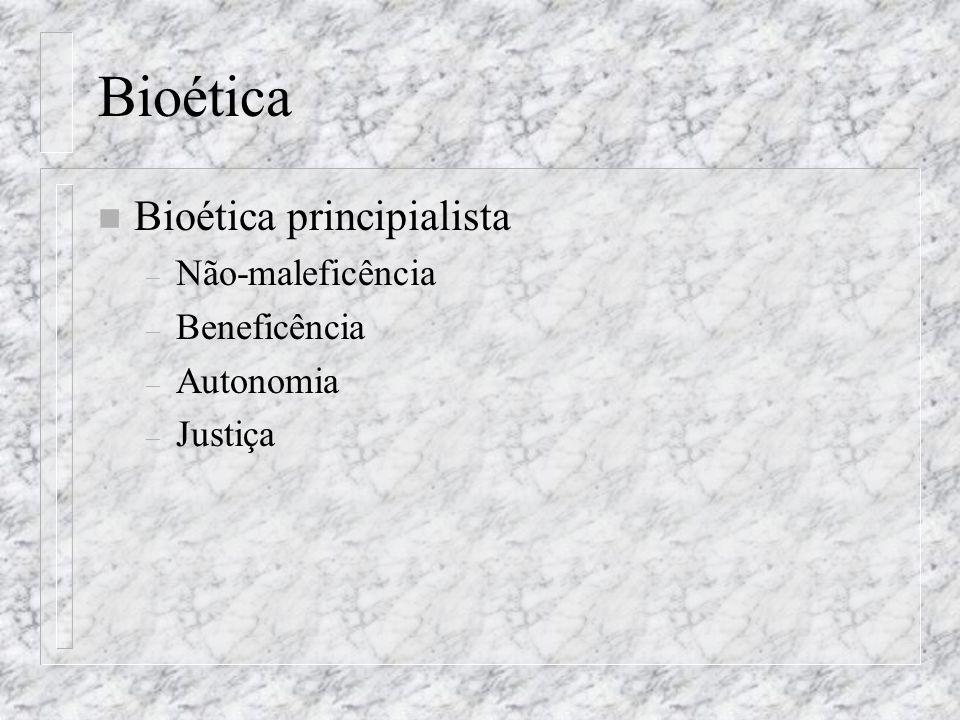 Bioética Bioética principialista Não-maleficência Beneficência