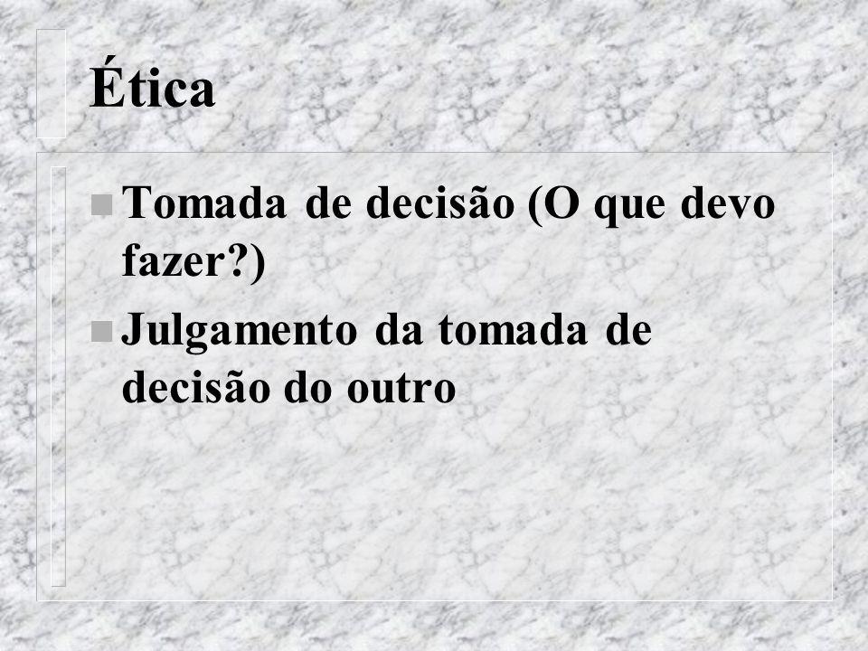 Ética Tomada de decisão (O que devo fazer )