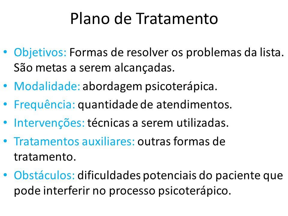 Plano de Tratamento Objetivos: Formas de resolver os problemas da lista. São metas a serem alcançadas.