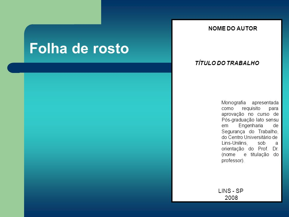 Folha de rosto NOME DO AUTOR TÍTULO DO TRABALHO LINS - SP 2008