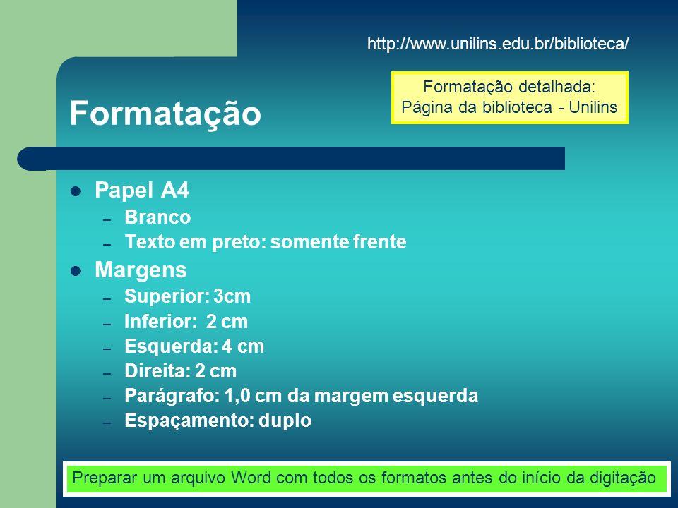 Formatação Papel A4 Margens Branco Texto em preto: somente frente