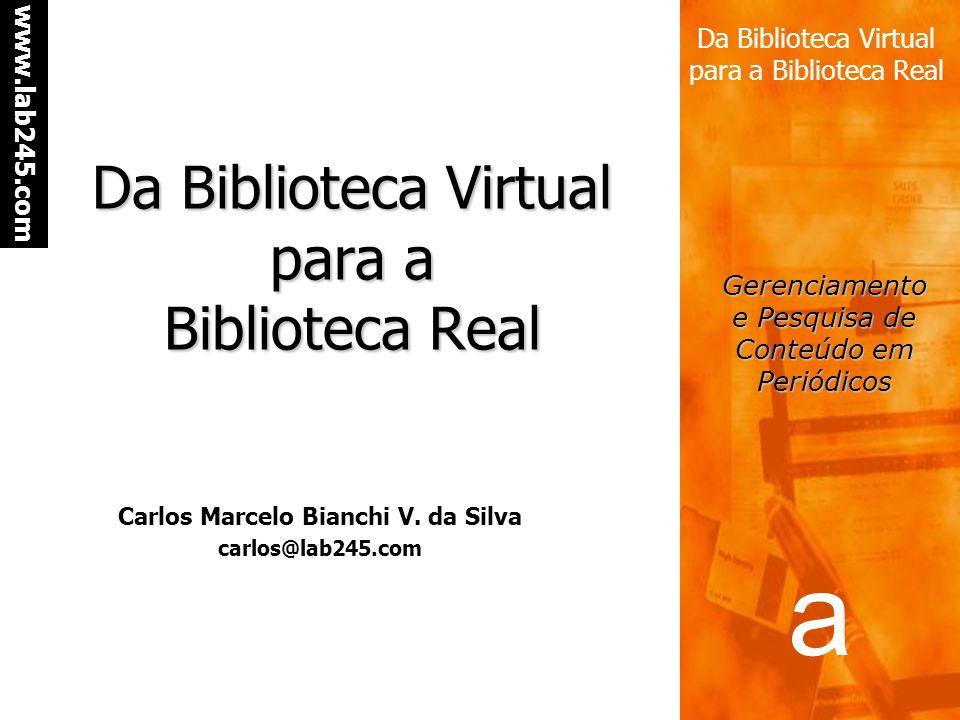 Da Biblioteca Virtual para a Biblioteca Real