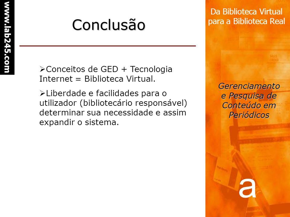 Conclusão Conceitos de GED + Tecnologia Internet = Biblioteca Virtual.