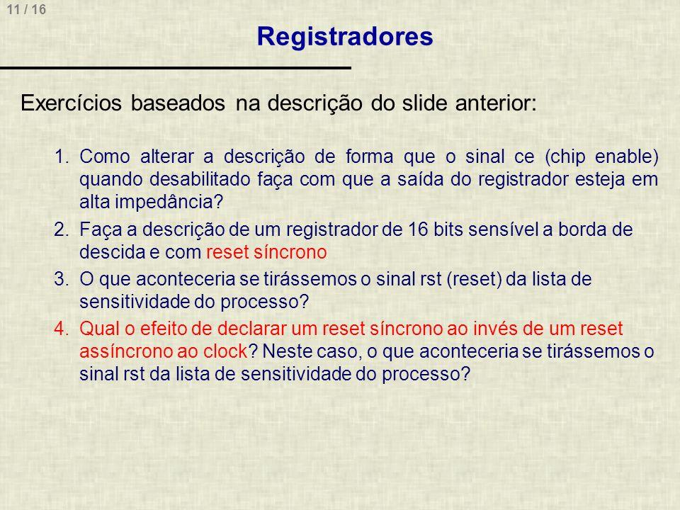 Registradores Exercícios baseados na descrição do slide anterior:
