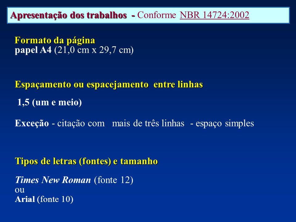 Apresentação dos trabalhos - Conforme NBR 14724:2002