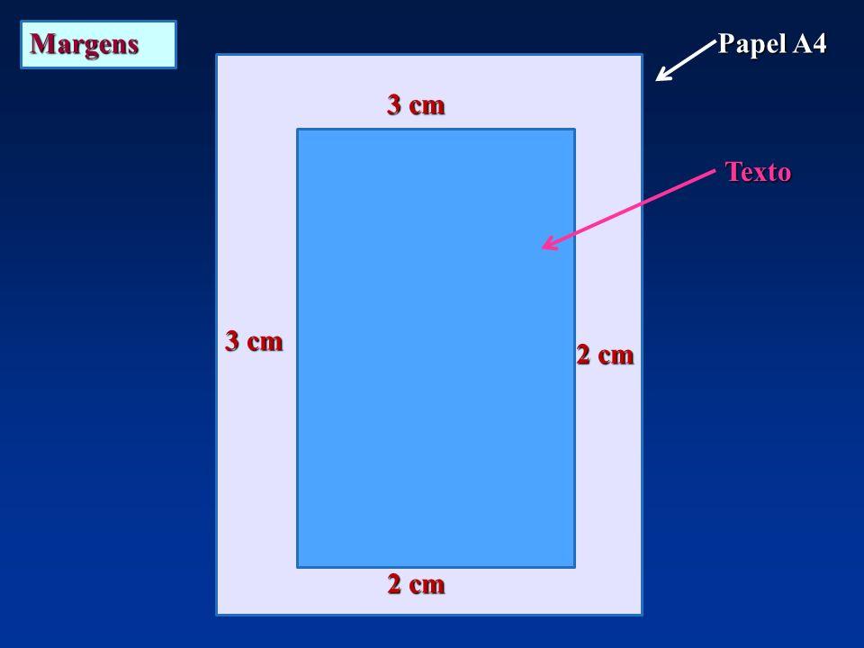 Margens Papel A4 3 cm Texto 3 cm 2 cm 2 cm 6