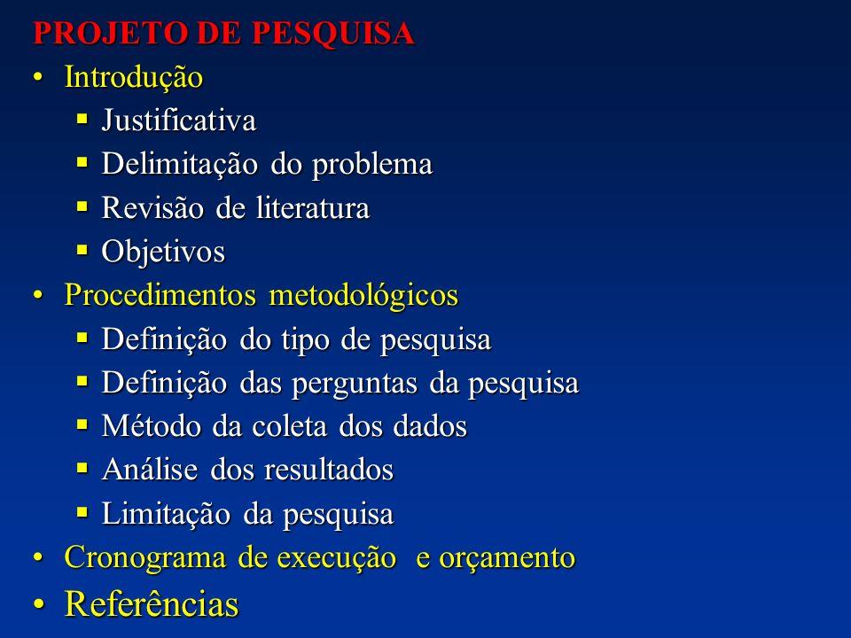 Referências PROJETO DE PESQUISA Introdução Justificativa