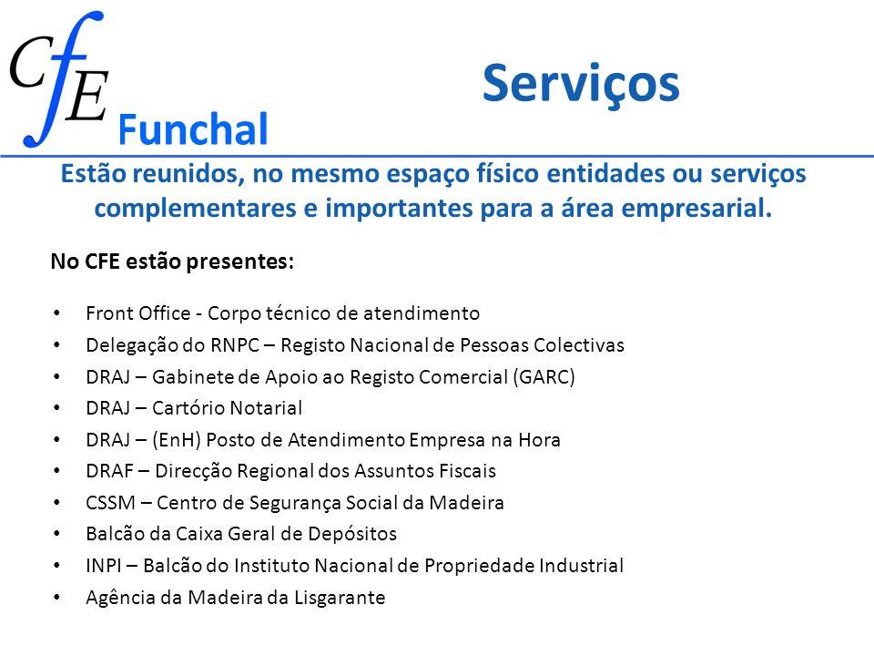 Serviços Funchal. Estão reunidos, no mesmo espaço físico entidades ou serviços complementares e importantes para a área empresarial.