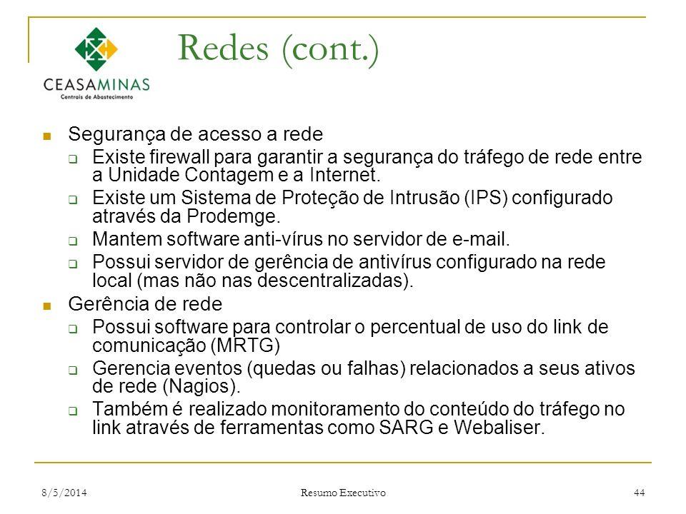 Redes (cont.) Segurança de acesso a rede Gerência de rede
