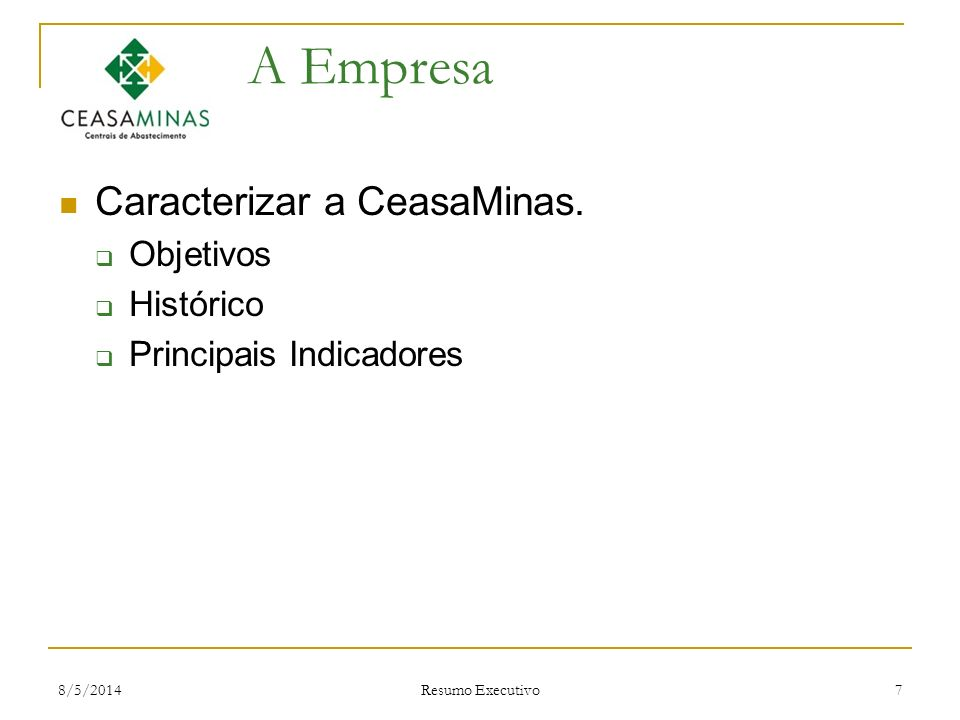 A Empresa Caracterizar a CeasaMinas. Objetivos Histórico